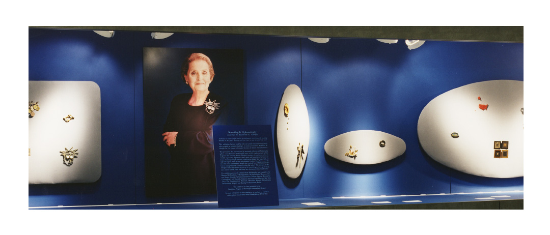 Exhibit of Secretary of State Albright's brooches